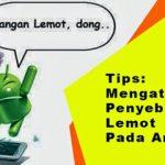 Cara & Tips Mengatasi Android Lemot Dan Lelet