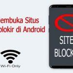 5 Cara Membuka Situs yang Diblokir di Android