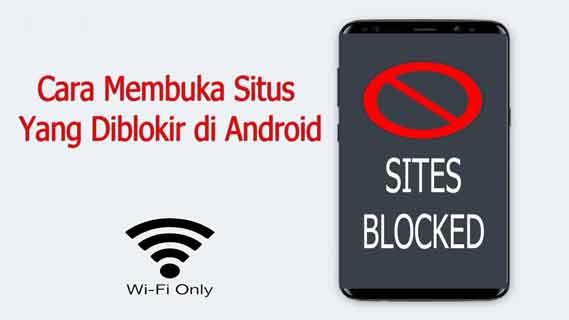 Buka Situs Terblokir di Perangkat Android