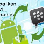 Cara Mengembalikan Chat BBM Yang Terhapus Mudah & Cepat