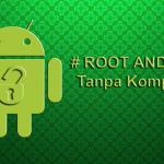Cara Root Semua Hp Android Tanpa PC Mudah & Cepat