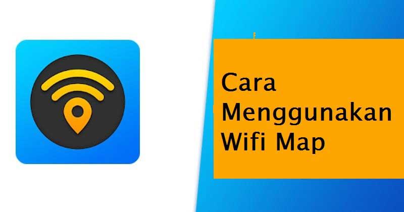 Cara menggunakan wifi map untuk mengetahui password wifi yang terkunci