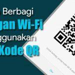 Cara Berbagi Sandi Wifi ke Semua Hp