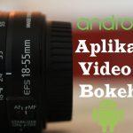 5 Daftar Aplikasi Edit Video Bokeh untuk Android